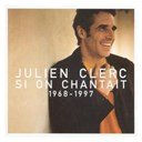 Julien Clerc - si on chantait 1968-1997