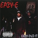Eazy-E - Eazy-duz- it/5150 home 4 tha sick (world) (explicit)