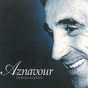 Charles Aznavour - indispensables