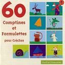 60 Comptines Et Formulettes Pour Crèches - 60 Comptines et formulettes pour crèches