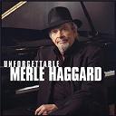 Merle Haggard - Unforgettable merle haggard