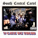 South Central Cartel - 'n gatz we truss