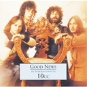 10 Cc - Good news