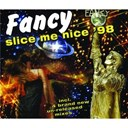 Fancy - Slice me nice '98