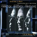 Herbie Hancock / Michael Brecker / Roy Hargrove - Directions in music - live at massey hall