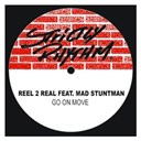 Reel 2 Real - Go on move (feat. mad stuntman)