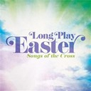 Maranatha! Music - Long play easter - songs of the cross