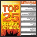 Maranatha! Music - Top 25 praise strings classics edition (instrumental)