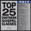 Maranatha! Music - Top 25 southern gospel classics 2013 edition