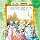 Rondo Veneziano - Fantasia di primavera - fantasien zur frühlingszeit mit rondò veneziano