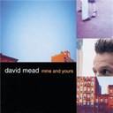 David Mead - Mine and yours