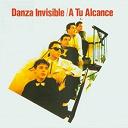 Danza Invisible - A Tu Alcance