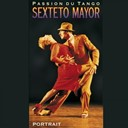 Sexteto Mayor - Passion du tango