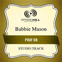 Babbie Mason - Pray on (studio track)
