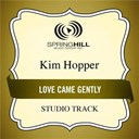 Kim Hopper - Love came gently (studio track)
