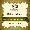 Babbie Mason - Holy spirit, you are welcome here (studio track)