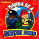 The Hit Crew - I wanna be a rescue hero