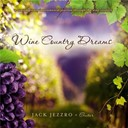 Jack Jezzro - Wine country dreams