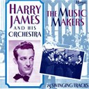 Harry James - The music makers