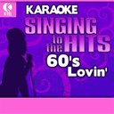Bobby Vee / Brook Benton / Gary Puckett / Jay Black Formerly Of Jay / Pat Upton Formerly Of Spiral Staircase / Percy Sledge / The Americans / The Casinos / The Classics Iv / The Grass Roots / The Union Gap / The Vogues - Karaoke: 60's lovin' - singing to the hits