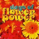 Iron Butterfly / Joe South / John Fred / Little Anthony / Lobo / Melanie / Oliver / Spanky, Our Gang / Strawberry Alarm Clock / The Cowsills / The Edwin Hawkins Singers / The Imperials / The Playboy Band / Tiny Tim - Days of flower power