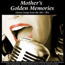 "B.j. Thomas / Brook Benton / Clarence ""Frogman"" Henry / Daniel Boone / Frankie Laine / Lee Greenwood / Lynn Anderson / Margo Smith / Maria Muldaur / Mary Hopkin / Mr.acker Bilk / Pat Boone / Patti Page / Paul Evans / Robert Knight / Rosemary Clooney / The New Seekers - Mother's golden memories"