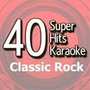 B The Star - 40 super hits karaoke: classic rock