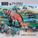 Hard' N Phirm - Horses and grasses