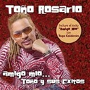 Tono Rosairo / To&ntilde;o Rosario - Amigo mio... to&ntilde;o y sus exitos