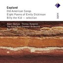 Aaron Copland / Hugh Wolff - Old american songs, eight poems of emily dickinson, billy the kid