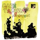 Café Tacvba - MTV Unplugged