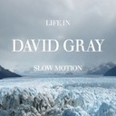 David Gray - Life In Slow Motion (Digital Deluxe Version)