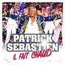 Patrick Sébastien - Il Fait Chaud