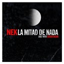 Nek - La mitad de nada (duet with sergio dalma)