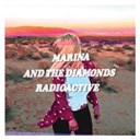 Marina / The Diamonds - Radioactive