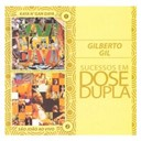 Gilberto Gil - Dose dupla gilberto gil