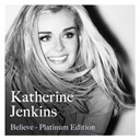 Katherine Jenkins - Believe Platinum Edition