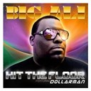 "Big Ali - Hit the floor ""power"" feat. dollarman"