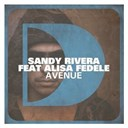 Sandy Rivera - Avenue (feat. alisa fedele)