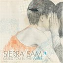 Sierra Sam - Kissed you in the water
