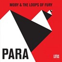 Moby / The Loops Of Fury - Para ep