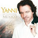 Yanni - My passion for m&eacute;xico