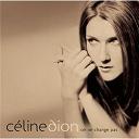 Céline Dion - On ne change pas