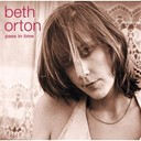 Beth Orton - Pass in time (the definitive collection)