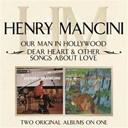 Henry Mancini - Our man in hollywood/ dear heart & other songs about love