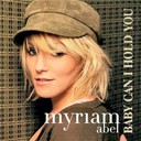 Myriam Abel - Baby can i hold you