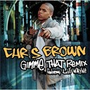 Chris Brown - Gimme that remix featuring lil' wayne