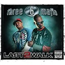 3-6 Mafia - Last 2 walk