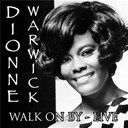 Dionne Warwick - Walk on by - live