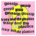 Gossip / Tracy & The Plastics - Real damage